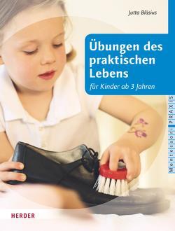 Übungen des praktischen Lebens für Kinder ab drei Jahren von Bläsius,  Jutta