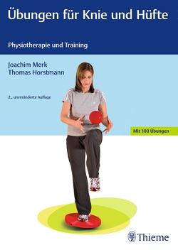 Übungen für Knie und Hüfte von Horstmann,  Thomas, Merk,  Joachim