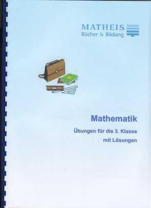 Übungen Grundschule Mathematik Klasse 3 von Matheis,  Elisabeth