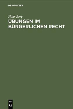 Übungen im Bürgerlichen Recht von Berg,  Hans