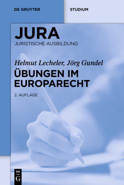 Übungen im Europarecht von Gundel,  Jörg, Lecheler,  Helmut