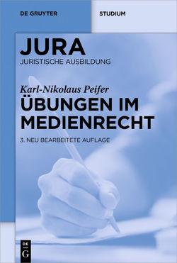 Übungen im Medienrecht von Peifer,  Karl-Nikolaus