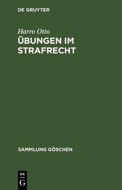 Übungen im Strafrecht von Otto,  Harro