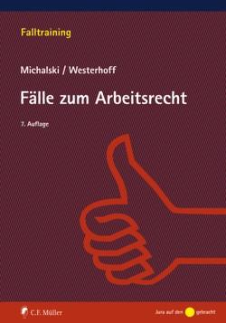 Übungen und Fälle zum Arbeitsrecht von Michalski,  Lutz, Westerhoff,  Ralph