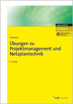 Übungen zu Projektmanagement und Netzplantechnik von Schwarze,  Jochen