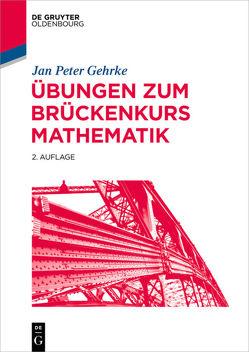 Übungen zum Brückenkurs Mathematik von Gehrke,  Jan Peter