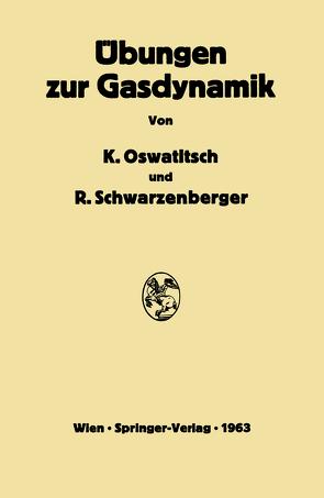 Übungen zur Gasdynamik von Oswatitsch,  Klaus, Schwarzenberger,  Rudolf