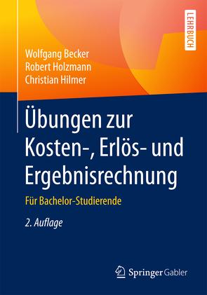 Übungen zur Kosten-, Erlös- und Ergebnisrechnung von Becker,  Wolfgang, Hilmer,  Christian, Holzmann,  Robert
