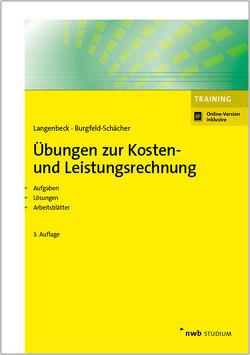 Übungen zur Kosten- und Leistungsrechnung von Burgfeld-Schächer,  Beate, Langenbeck,  Jochen