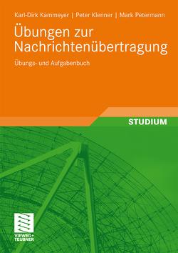 Übungen zur Nachrichtenübertragung von Kammeyer,  Karl-Dirk, Klenner,  Peter, Petermann,  Mark