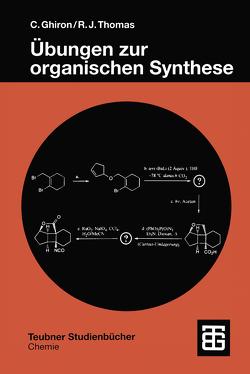 Übungen zur organischen Synthese von Ghiron,  Chiara, Thomas,  Russell J.