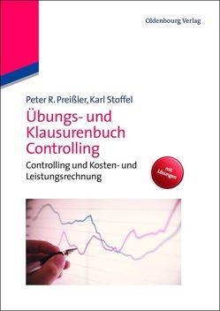 Übungs- und Klausurenbuch Controlling von Preißler,  Peter R., Stoffel,  Karl
