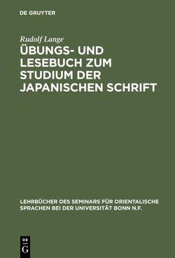 Übungs- und Lesebuch zum Studium der japanischen Schrift von Lange,  Rudolf