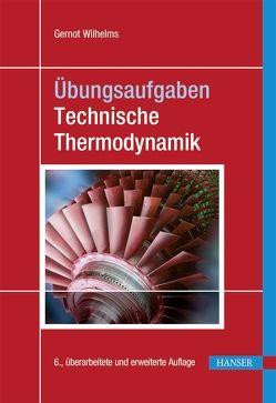 Übungsaufgaben Technische Thermodynamik von Wilhelms,  Gernot