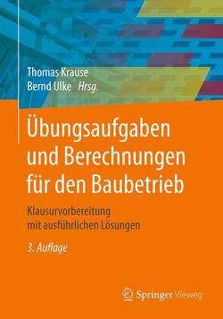 Übungsaufgaben und Berechnungen für den Baubetrieb von Krause,  Thomas, Lemke,  Jörg, Martin,  Joachim, Sparla,  Peter, Streit,  Wilfried, Ulke,  Bernd