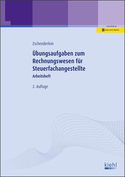 Übungsaufgaben zum Rechnungswesen für Steuerfachangestellte von Zschenderlein,  Oliver