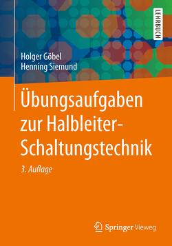 Übungsaufgaben zur Halbleiter-Schaltungstechnik von Göbel,  Holger, Siemund,  Henning