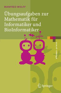 Übungsaufgaben zur Mathematik für Informatiker und BioInformatiker von Wolff,  Manfred