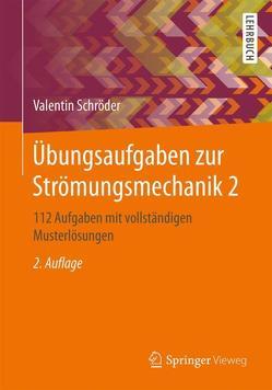 Übungsaufgaben zur Strömungsmechanik 2 von Schröder,  Valentin