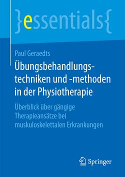 Übungsbehandlungstechniken und -methoden in der Physiotherapie von Geraedts,  Paul