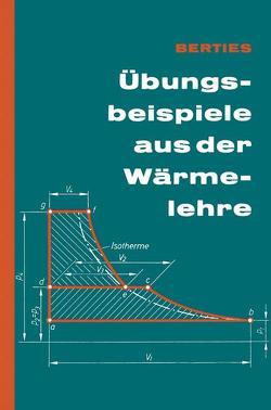 Übungsbeispiele aus der Wärmelehre von Berties,  Werner