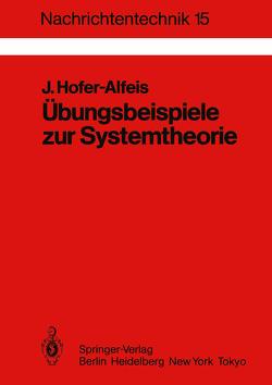 Übungsbeispiele zur Systemtheorie von Hofer-Alfeis,  Josef