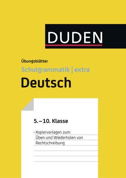 Übungsblätter Rechtschreibung zur Duden Schulgrammatik extra – Deutsch von Fahlbusch,  Claudia, Steinhauer,  Anja