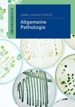 Übungsbuch Allgemeine Pathologie von Haider-Strutz,  Isabel