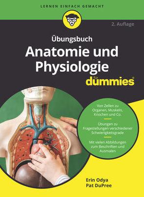 Übungsbuch Anatomie und Physiologie für Dummies von DuPree,  Pat, Hemschemeier,  Susanne Katharina, Odya,  Erin