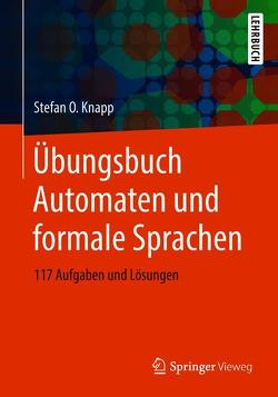 Übungsbuch Automaten und formale Sprachen von Knapp,  Stefan O.