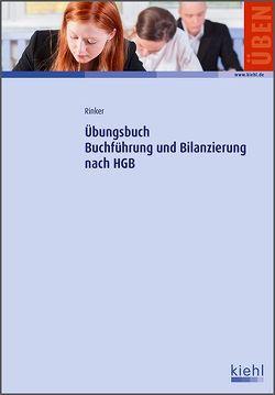 Übungsbuch Buchführung und Bilanzierung nach HGB von Rinker,  Carola