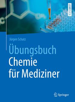 Übungsbuch Chemie für Mediziner von Schatz,  Jürgen