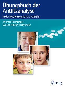 Übungsbuch der Antlitzanalyse von Feichtinger,  Thomas, Niedan-Feichtinger,  Susana
