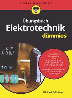 Übungsbuch Elektrotechnik für Dummies von Felleisen,  Michael