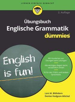 Übungsbuch Englische Grammatik für Dummies von Blöhdorn,  Lars M., Hodgson-Möckel,  Denise