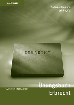 Übungsbuch Erbrecht von Baumann,  Andreas