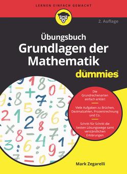 Übungsbuch Grundlagen der Mathematik für Dummies von Muhr,  Judith, Zegarelli,  Mark
