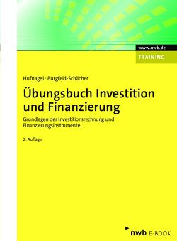 Übungsbuch Investition und Finanzierung von Burgfeld-Schächer,  Beate, Hufnagel,  Wolfgang