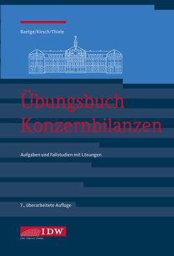 Übungsbuch Konzernbilanzen, 7. Aufl. von Baetge,  Jörg, Kirsch,  Hans-Jürgen, Thiele,  Stefan