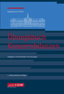 Übungsbuch Konzernbilanzen, 8. Aufl. von Baetge,  Jörg, Kirsch,  Hans-Jürgen, Thiele,  Stefan