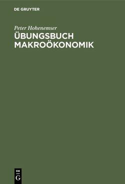 Übungsbuch Makroökonomik von Hohenemser,  Peter