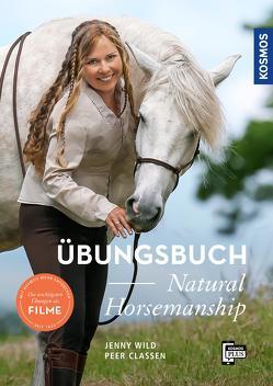 Übungsbuch Natural Horsemanship von Claßen,  Peer, Wild,  Jenny