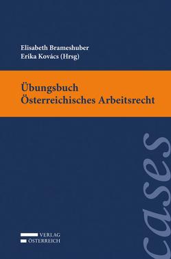 Übungsbuch Österreichisches Arbeitsrecht von Brameshuber,  Elisabeth, Kovács,  Erika
