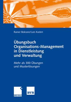 Übungsbuch Organisations-Management in Dienstleistung und Verwaltung von Bokranz,  Rainer, Kasten,  Lars