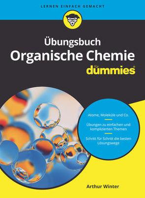 Übungsbuch Organische Chemie für Dummies von Winter,  Arthur