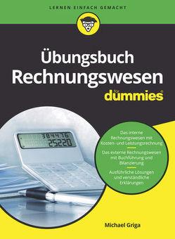Übungsbuch Rechnungswesen für Dummies von Griga,  Michael