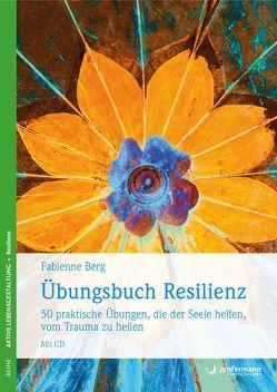 Übungsbuch Resilienz von Berg,  Fabienne