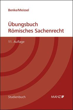 Übungsbuch Römisches Sachenrecht von Benke,  Nikolaus, Meissel,  Franz-Stefan