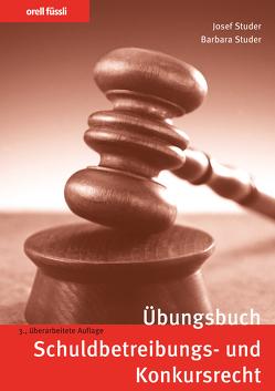 Übungsbuch Schuldbetreibungs- und Konkursrecht von Studer,  Barbara, Studer,  Josef