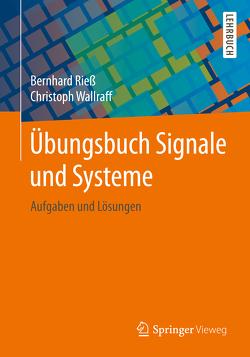 Übungsbuch Signale und Systeme von Rieß,  Bernhard, Wallraff,  Christoph